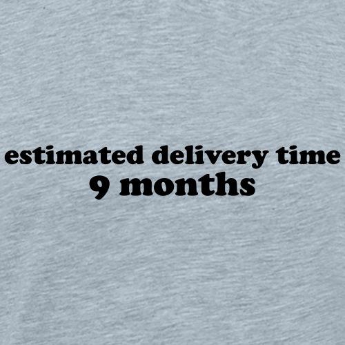 Estimate Delivery Time 9 Months Pregnancy Quote - Men's Premium T-Shirt