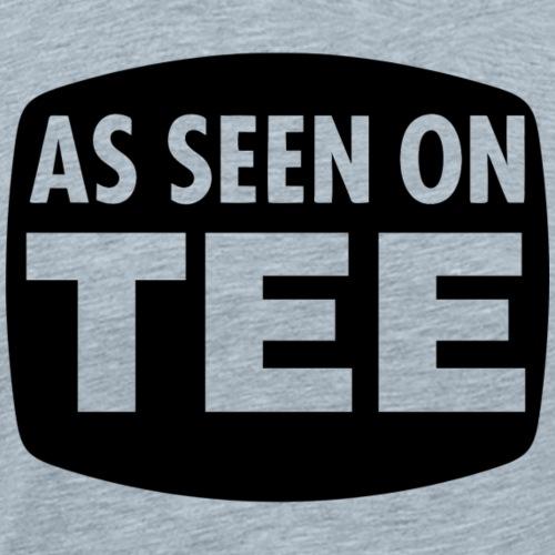 As Seen On Tee - Men's Premium T-Shirt