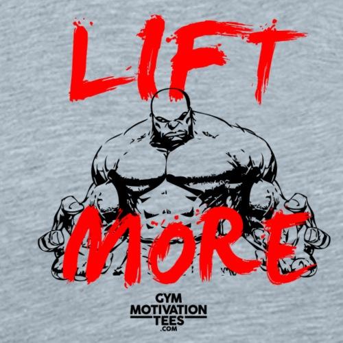 Lift More - Men's Premium T-Shirt