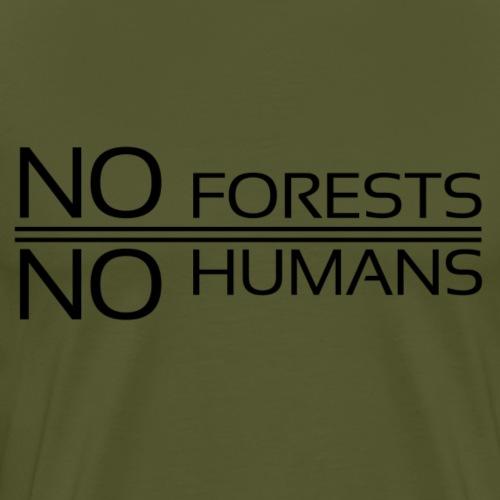 No Forests No Humans - Men's Premium T-Shirt