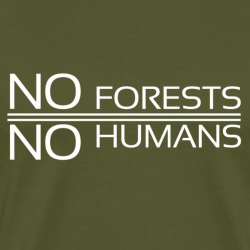 No Forest No Humans - Men's Premium T-Shirt