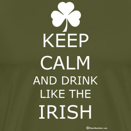 Keep Calm And Drink Like The Irish - Men's Premium T-Shirt