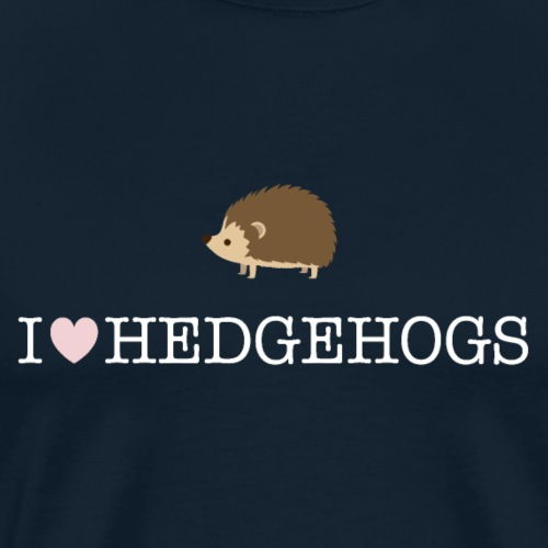 I Love Hedgehogs with Hedgehog Illustration - Men's Premium T-Shirt