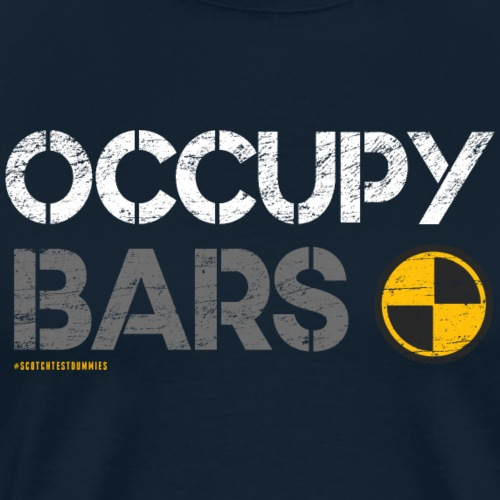 Occupy Bars with the Scotch Test Dummies - Men's Premium T-Shirt