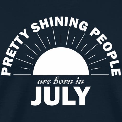 Pretty Shining People Are Born In July - Men's Premium T-Shirt