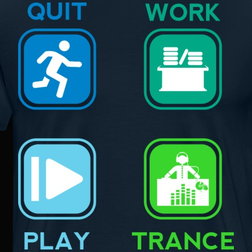 Quit Work Play Trance