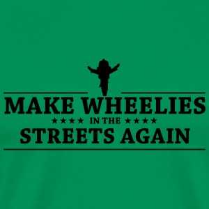 MAKE WHEELIES - Men's Premium T-Shirt