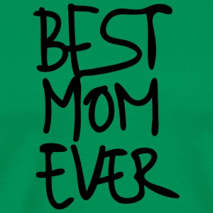 Best Mom Ever Hand Writing Special Mother's Day 1c - Men's Premium T-Shirt