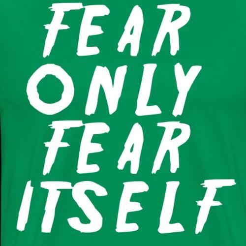 fear white - Men's Premium T-Shirt