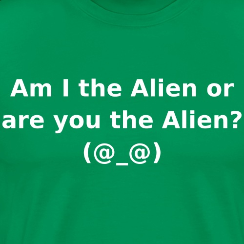 Am I then alien - Men's Premium T-Shirt
