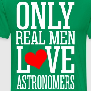 Only Real Men Love Astronomers - Men's Premium T-Shirt