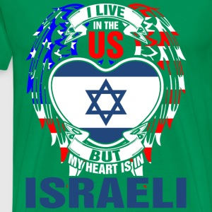 I Live In The Us But My Heart Is In Israeli - Men's Premium T-Shirt