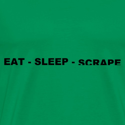Eat.Sleep.Scrape - Men's Premium T-Shirt