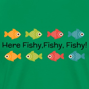 Here Fishy, Fishy, Fishy - Men's Premium T-Shirt