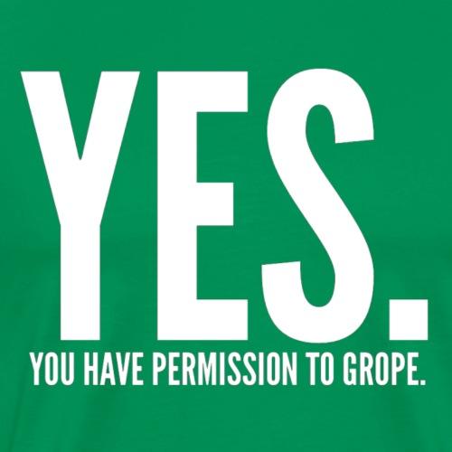 YES! Please Grope - Men's Premium T-Shirt