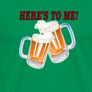 Here's To Me - Men's Premium T-Shirt