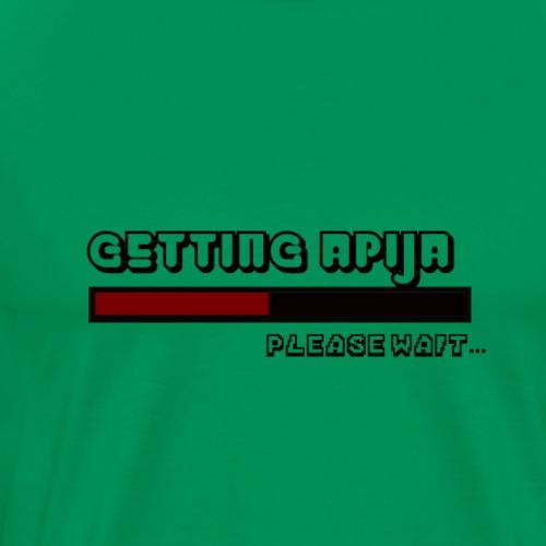 Getting Apija - Men's Premium T-Shirt