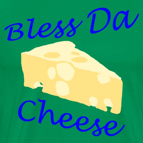 Bless Da Cheese - Men's Premium T-Shirt