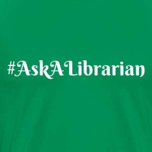 Ask a Librarian White - Men's Premium T-Shirt