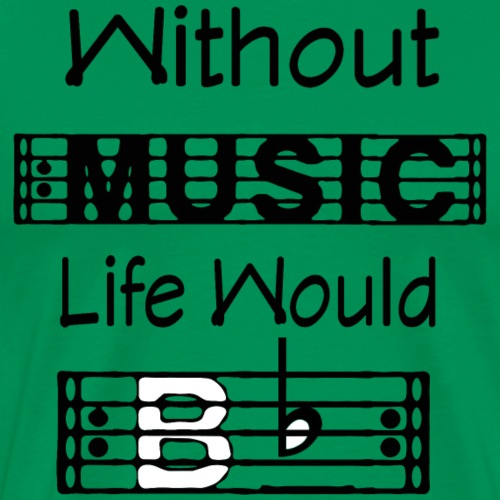 Without Music, Life Would Be Flat - Music Puns! - Men's Premium T-Shirt