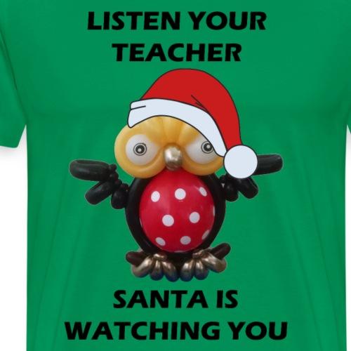 Listen your teacher - Men's Premium T-Shirt