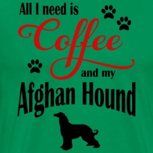 All I need is Coffee and my Afghan Hound - Men's Premium T-Shirt