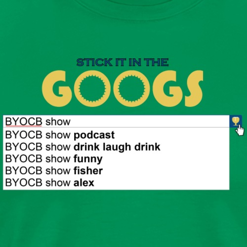 BYOCB Stick it in the Googs Logo - Men's Premium T-Shirt