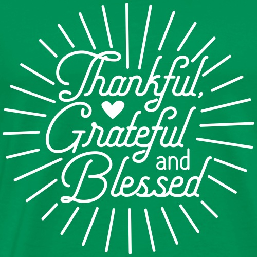 Thankful, Grateful and Blessed Design - Men's Premium T-Shirt