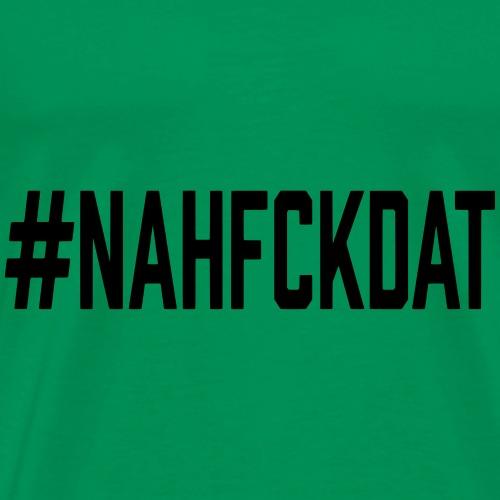 #NAH - Men's Premium T-Shirt