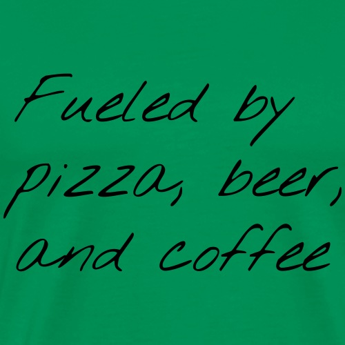 Fueled by Pizza, Beer, and Coffee Shirt - Men's Premium T-Shirt
