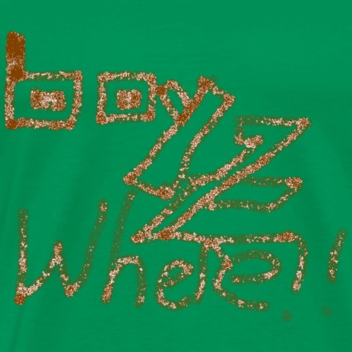 Boys Beware - BOYZ WHERE - Men's Premium T-Shirt