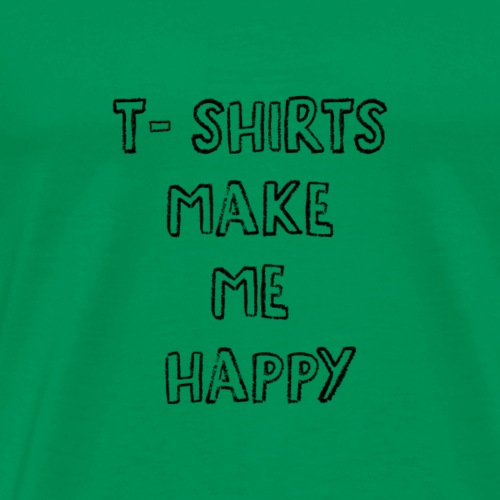 TShirts Make Me Happy Black Font - Men's Premium T-Shirt