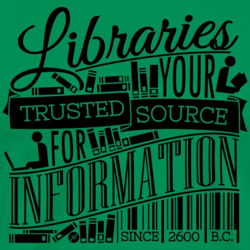 Libraries: Your Trusted Source - Black - Men's Premium T-Shirt