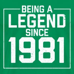 Being a legend since 1981 - Men's Premium T-Shirt