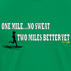 ONE MILE NO SWEAT - Men's Premium T-Shirt