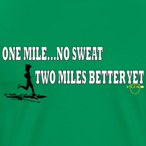 ONE MILE NO SWEAT - Men's Premium T-Shirt