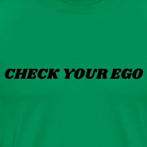 Check Your Ego 2 - Men's Premium T-Shirt