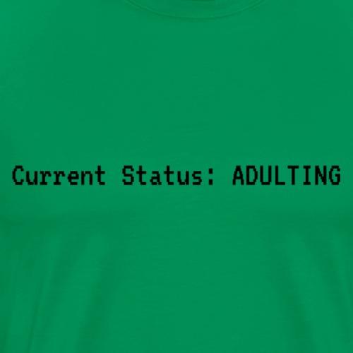 Current Status: Adulting - Men's Premium T-Shirt