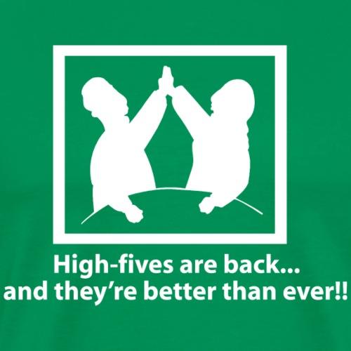High-Fives Are Back! T-Shirt - Men's Premium T-Shirt