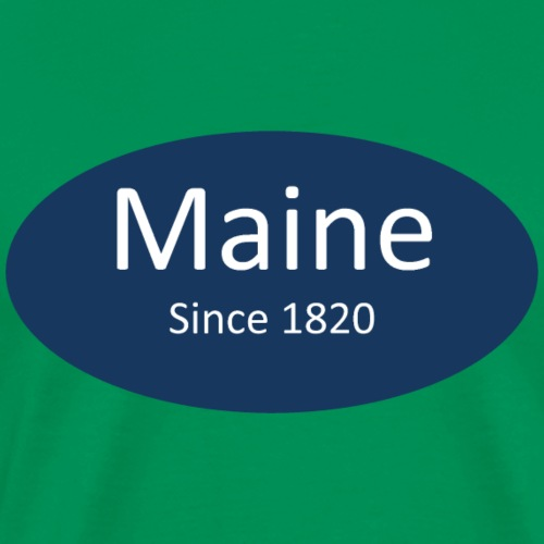 Maine Since 1820 - Men's Premium T-Shirt