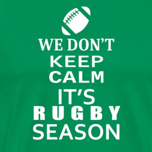 Rugby-We Don't keep calm- Shirt, Hoodie Gift - Men's Premium T-Shirt