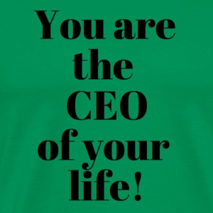 You are the CEO of your life - Men's Premium T-Shirt