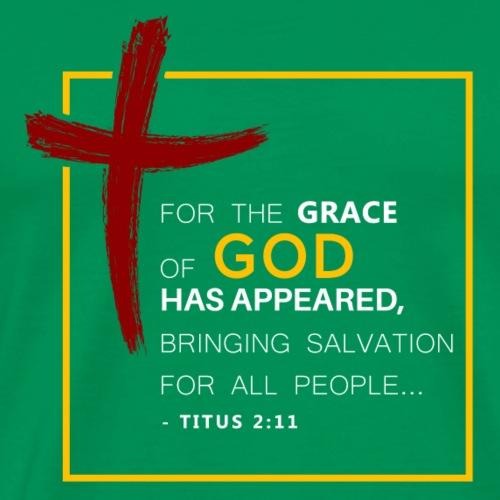 For the grace of God (Titus2:11) - Men's Premium T-Shirt