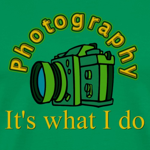 Photography It's what I do gifts - Men's Premium T-Shirt