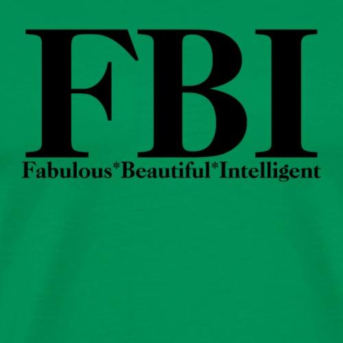 FBI Fabulous Beautiful Intelligent gifts - Men's Premium T-Shirt