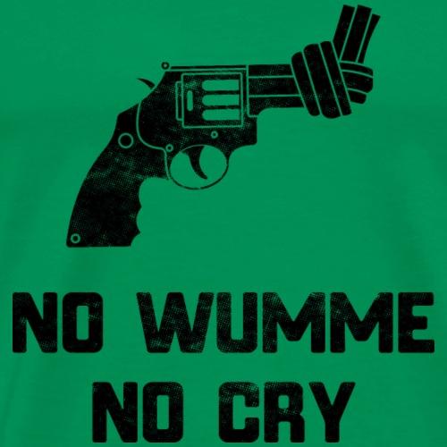 No wumme no cry - Men's Premium T-Shirt