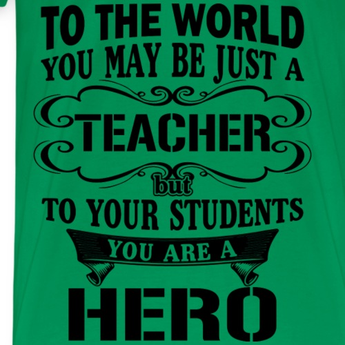 Gift for teacher - Teaching hero - Men's Premium T-Shirt