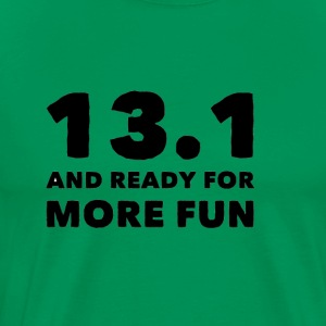 13 1 ready for fun - Men's Premium T-Shirt