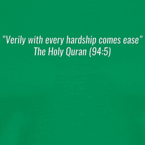 Quran Ayah Verily with every hardship comes ease - Men's Premium T-Shirt