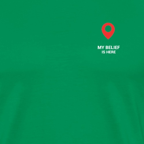 my belief - Men's Premium T-Shirt